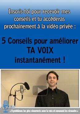 Inscris-toi pour recevoir mes conseils et tu accèderas prochainement à la vidéo privées - 5 conseils pour améliorer ta voix intantanément !