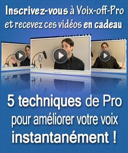 Inscrivez-vous à Voix-off-pro et recevez ces vidéos en cadeau - 5 conseils pour améliorer votre voix instantanément !